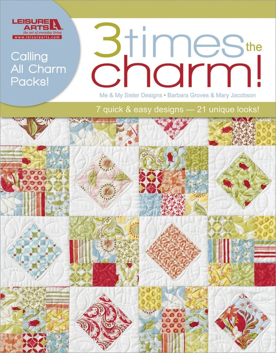 new 3 times the charm quilt pattern book by me by