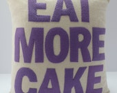 EAT more CAKE - 16in (41cm) sq appliqued pillow / cushion