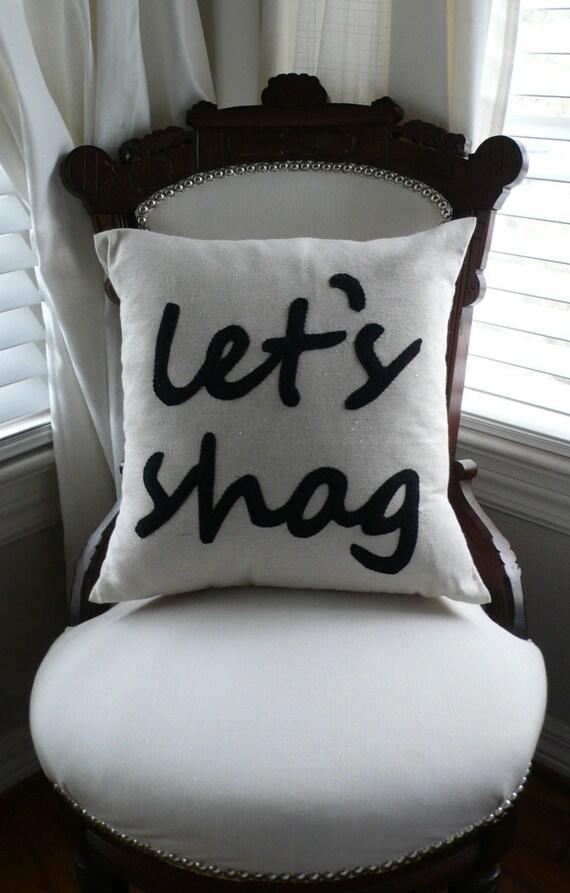Lets Shag - 16in (41cm) sq appliqued pillow / cushion