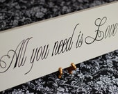 Wedding Sign with All You Need Is Love Quote Painted  - Perfect Gift Idea - ETS 53