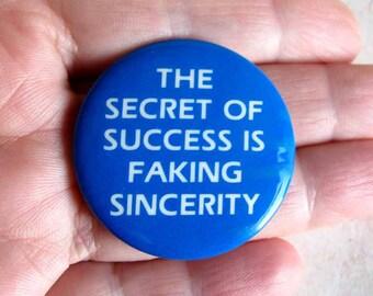 Vintage Secret of Success in Faking Sincerity Button Souvenir, Blue White Sincerity Lapel Button, Secret of Success Button