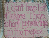 i do not have hot flashes - silly 6x5 inch wood sign