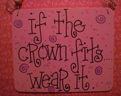 if the crown fits...wear it - 6x5 hand-painted wood sign