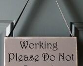Working Please Do Not Disturb wood and vinyl sign - door hanger