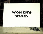 Women's Work Letterpress print