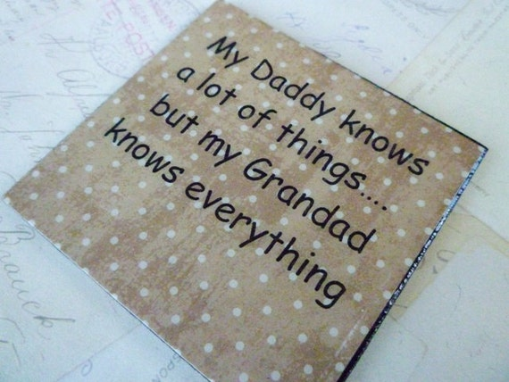 My Daddy knows a lot of things... but my Grandad knows everything - Fridge Magnet