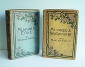 """Two Books from the Late 1800s by Martha Finley: """"Mildred and Elsie"""" and """"Mildred's New Daughter"""""""