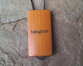 imagine - Laser Engraved Bamboo Pendant