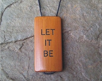 LET IT BE - Laser Engraved Bamboo Pendant