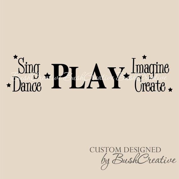 Playroom Wall Decal Sing Dance Play Imagine Create Pinterest Inspired Playroom 076