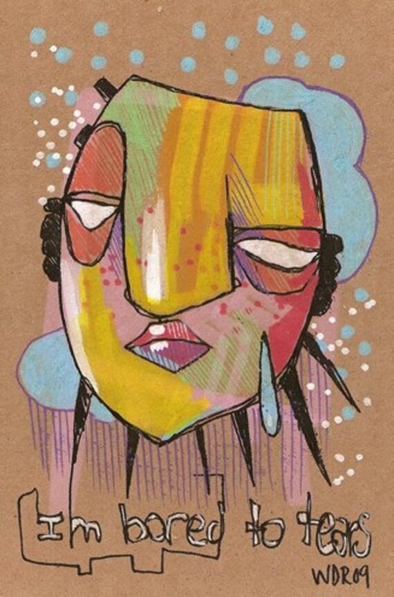 I'm Bored to Tears - Original Illustration on Cardboard