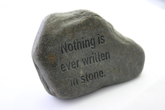 Nothing is ever written in stone Engraved Grey Stone Message BC River Rock
