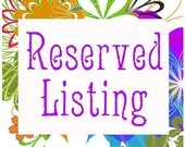 RESERVED Listing for Candyannz