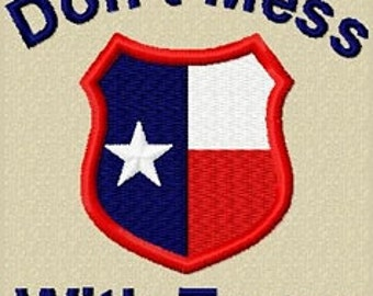 Machine Embroidery Design Don T Mess With Texas