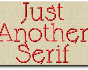 Just Another Serif Embroidery Font Includes 4 Sizes