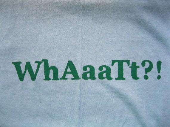 WhAaaTt