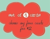 Card Set - You Pick - any 4 cards for 12 dollars