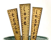 Love, teach, Inspire rustic garden stakes teachers gift (Set of 3)