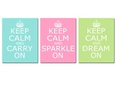 Keep Calm Carry On, Sparkle On, Dream On - Set of Three Coordinating 8x10 Prints - CHOOSE YOUR COLORS