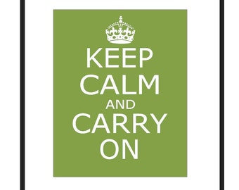 Keep Calm and Carry On - 8x10 Popular Inspirational Quote Print - CHOOSE YOUR COLORS - Shown in Deep Olive Green