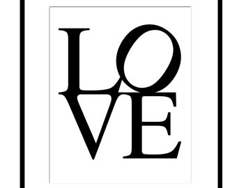 LOVE - 8x10 Typography Print - Edition I - Choose Your Colors - Shown in Black and White