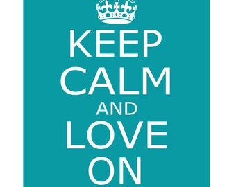 Keep Calm and Love On - 8x10 Inspirational Quote Print - CHOOSE YOUR COLORS