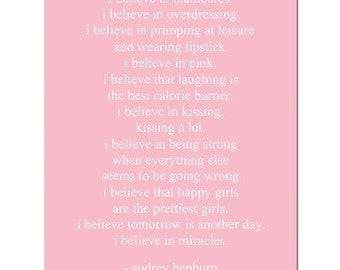 I Believe In Pink - 11x14 - Audrey Hepburn Inspirational Quote Print - CHOOSE YOUR COLORS - Shown in Pink and White