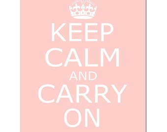 Keep Calm and Carry On - 8x10 Inspirational Print - CHOOSE YOUR COLORS - Shown in Petal Peach and White