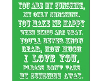 You Are My Sunshine, My Only Sunshine - 8x10 Full Length Poem Print - Modern Nursery Decor - Choose Your Colors - Shown in Green and White