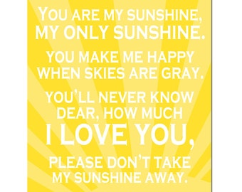 You Are My Sunshine, My Only Sunshine - 8x10 Full Length Poem Print - Modern Nursery Decor - CHOOSE YOUR COLORS - Shown in Yellow and White