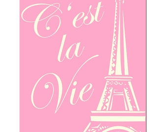 Paris C'est La Vie - 8x10 Print with French Quote and Eiffel Tower Image - CHOOSE YOUR COLORS - Shown in Pink and Cream