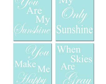 You Are My Sunshine, My Only Sunshine - Nursery Art - Set of Four 11x14 Prints - CHOOSE YOUR COLORS - Shown in Soft Aqua and More