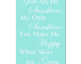 You Are My Sunshine, My Only Sunshine - Modern Nursery Art 11x17 Quote Print - CHOOSE YOUR COLORS - Shown in Pale Aqua, Pale Yellow and More
