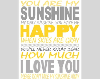 You Are My Sunshine, My Only Sunshine - 13x19 Nursery Art Print - Kids Wall Art - Choose Your Colors - Shown in Yellow, Gray, and More