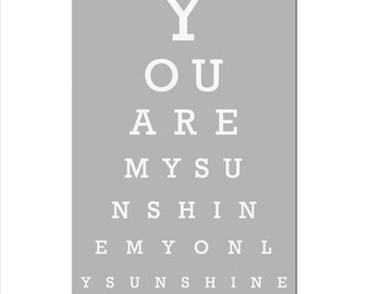 You Are My Sunshine, My Only Sunshine - Eye Chart - 11x17 Print - Nursery Decor - Kids Wall Art - Choose Your Colors