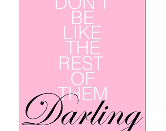 Dont Be Like The Rest Of Them Darling - 11x14 Modern Typography Quote Print - Choose Your Colors - Shown in Black, White, Pink, Yellow