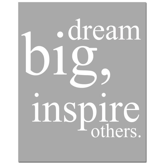dream big inspire others 8x10 inspirational quote print