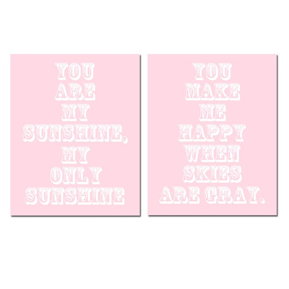 Nursery Decor - You Are My Sunshine, My Only Sunshine, You Make Me Happy When Skies Are Gray - Set of Two 8x10 Prints - CHOOSE YOUR COLORS