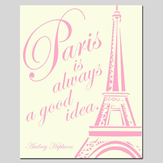 Paris Is Always A Good Idea - 11x14 Audrey Hepburn Quote Print with Eiffel Tower Image - CHOOSE YOUR COLORS - Shown in Pink and Cream
