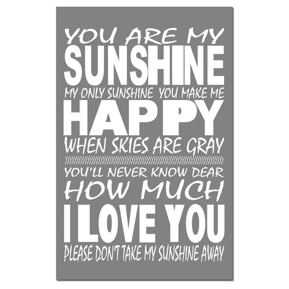You Are My Sunshine, My Only Sunshine - 11x17 Print - Modern Nursery Art - CHOOSE YOUR COLORS - Shown in Gray, Black, White, and More