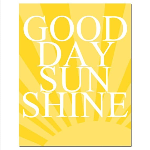Good Day Sunshine - 8x10 Quote Print - Modern Nursery Decor - Shown in Yellow, Gray, Black, White