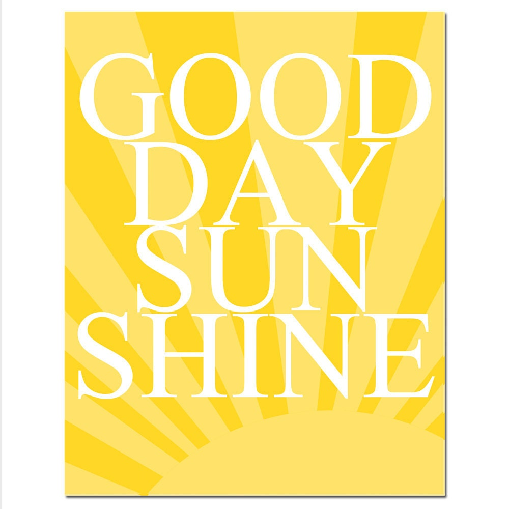 Good Day Sunshine Dailymotion : Good day sunshine quote print modern nursery decor