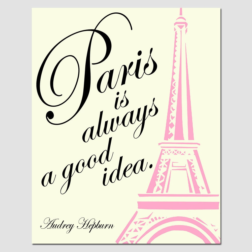 The 10 Things I Always Do In Paris: Paris Is Always A Good Idea 8x10 Audrey Hepburn Quote Print
