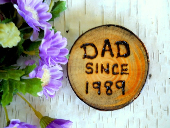 Personalized Dad Wood Magnet - Rustic White Pine  Wood Burned Dad Since  2 1/4 Inch for Fathers Day Gifts, Grandpa's, HusbandsNature Lovers