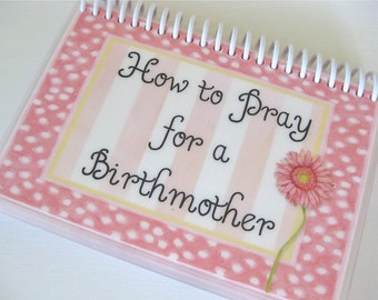 How to Pray for a Birthmother, Spiral-Bound, Laminated Prayer Cards