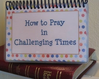 How to Pray in Challenging Times, Spiral-Bound, Laminated Prayer Cards