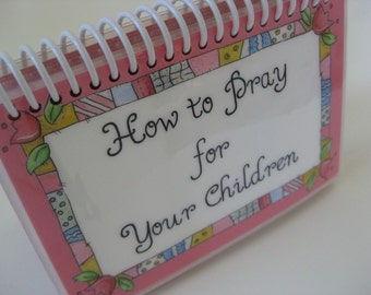How to Pray for Your Children, Spiral-Bound, Laminated Prayer Cards