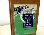 Vintage 1939 How To Clean Up on Horses Confidential Dope by Carol A. Roberts Altered Joke Book