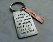 Some People Can Only Dream of Angels But I Held One In My Arms Custom Hand Stamped Mixed Metals Memorial Keychain by MyBella