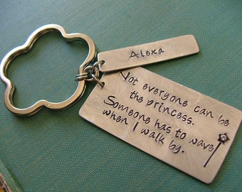 Not everyone can be the princess.  Someone has to wave when I walk by. - Custom hand stamped Key Chain by MyBella